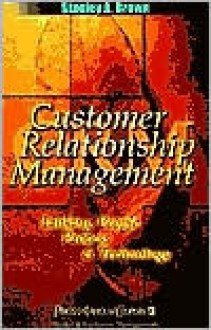 Customer Relationship Management: A Strategic Imperative in the World of E-Business - Stanley A. Brown