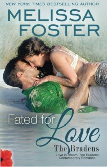 Fated for Love (Love in Bloom: The Bradens) - Melissa Foster