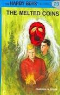 The Melted Coins (Hardy Boys, Book 23) - Franklin W. Dixon