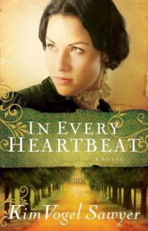 In every heartbeat - Kim Vogel Sawyer
