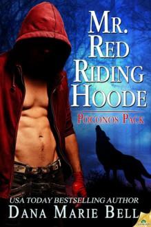Mr. Red Riding Hoode - Dana Marie Bell