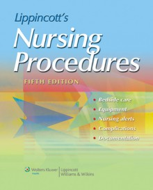Lippincott's Nursing Procedures - Springhouse, Jennifer P. Kowalak, Springhouse