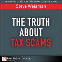 The Truth About Tax Scams - Steve Weisman