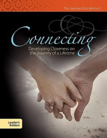 Connecting Developing Closeness on the Journey of a Lifetime - Michael J. Peck