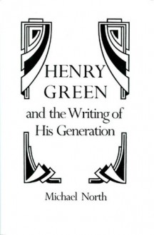 Henry Green and the writing of his generation - Michael North