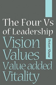 Four Vs of Leadership - Peter Shaw