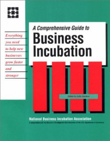 A Comprehensive Guide to Business Incubation - National Business Incubation Association