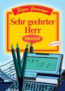 Sehr geehrter Herr Maggi - Jürgen Sprenzinger, Kurt Klamert