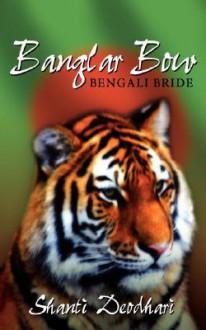 Banglar Bow (Bengali Bride) - Shanti, Deodhari
