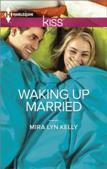 Waking Up Married - Mira Lyn Kelly