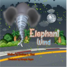 Elephant Wind (Mom's Choice Award Winner) - Heather L Beal