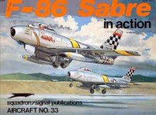 F-86 Sabre in Action - Aircraft No. 33 - Larry Davis