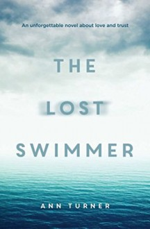 The Lost Swimmer - Ann Turner