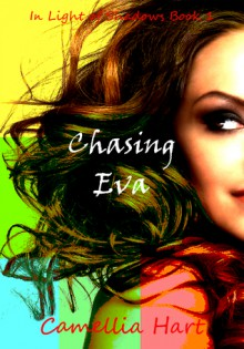 Chasing Eva (In Light of Shadows Series Book 1) - Camellia Hart