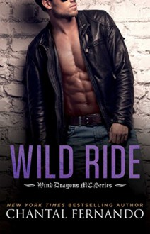 Wild Ride (Wind Dragons Motorcycle Club) - Chantal Fernando