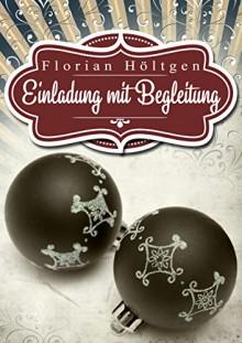 Einladung mit Begleitung: Gay Romance - Florian Höltgen