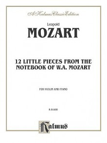 Twelve Little Pieces from the Notebook of Wolfgang Mozart - Leopold Mozart