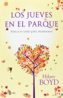 Los jueves en el parque / Thursdays in the Park (Spanish Edition) - Hilary Boyd, Sheila Espinosa