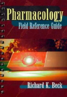 Pharmacology Field Guide - Richard K. Beck