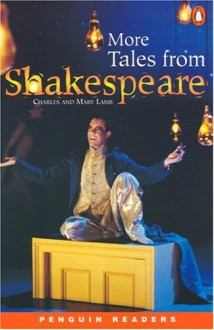 More Tales from Shakespeare (Penguin Readers, Level 3) - Charles Lamb;Mary Lamb;Penguin