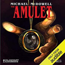 The Amulet - Michael McDowell,Julia Whelan