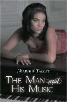 The Man and His Music - Marie Talley