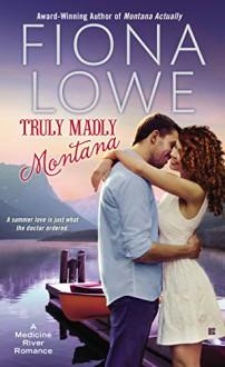 Truly Madly Montana (A Medicine River Romance) - Fiona Lowe