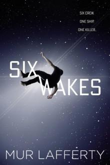 Six Wakes - Mur Lafferty
