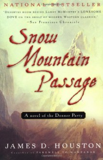 Snow Mountain Passage - James D. Houston