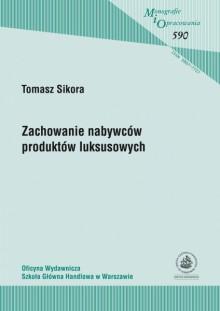 Zachowanie nabywców produktów luksusowych - Tomasz Sikora