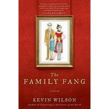 Family Fang - Kevin Wilson
