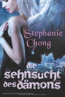Die Sehnsucht des Dämons - Stephanie Chong,Gisela Schmitt