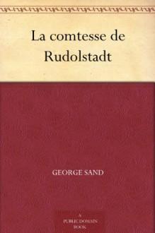 La comtesse de Rudolstadt (French Edition) - George Sand