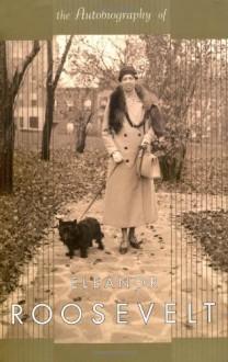 The Autobiography of Eleanor Roosevelt - Eleanor Roosevelt
