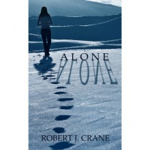 Alone (The Girl in the Box, #1) - Robert J. Crane