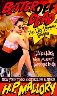 Better Off Dead - H.P. Mallory