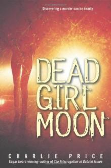 Dead Girl Moon - Charlie Price