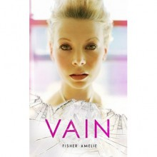 Vain (The Seven Deadly Series #1) - Fisher Amelie
