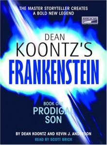 Frankenstein: Prodigal Son - Scott Brick,Kevin J. Anderson,Dean Koontz