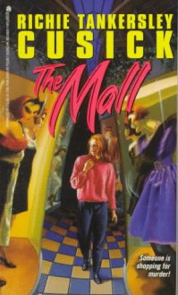 The Mall - Richie Tankersley Cusick
