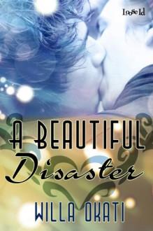 A Beautiful Disaster - Willa Okati