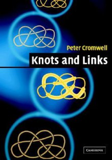Knots and Links - Peter R. Cromwell