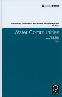 Water Communities - Rajib Shaw, Danai Thaitakoo