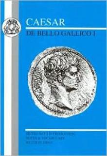 Caesar: De Bello Gallico I - Colin Ewan (Editor), Designed by C. Ewan