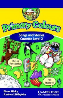 Primary Colours 2 Songs and Stories Cassette (Primary Colours) - Diana Hicks, Andrew Littlejohn