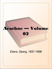 Arachne - Volume 02 - Georg Ebers