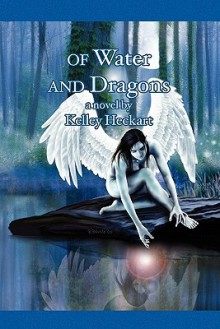 Of Water and Dragons - Kelley Heckart