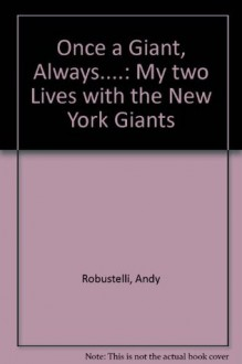 Once a Giant, Always...: My Two Lives With the New York Giants - Andy Robustelli, Jack Clary