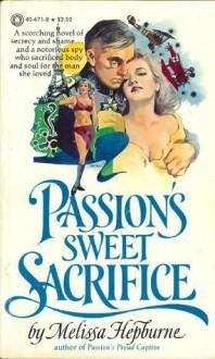 Passion's Sweet Sacrifice - Melissa Hepburne
