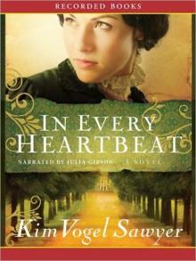 In Every Heartbeat (MP3 Book) - Kim Vogel Sawyer, Julia Gibson